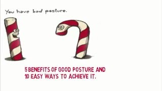5 benefits of good posture and 10 ways to achieve it