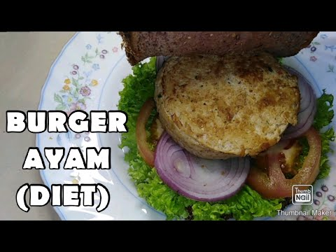 BURGER AYAM DIET   #FOODDIET #BURGERAYAM #PATTIAYAM #PATTIES #MENUSIHAT - YouTube
