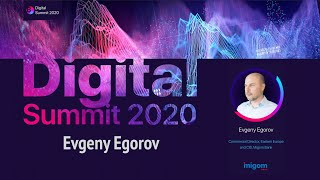 Digital Summit 2020 Day 4.3 Broadcast of the speech by Evgeny Egorov (Eastern Europe, Migom Bank)
