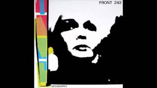 Front 242 - Geography - 04 - geography ii