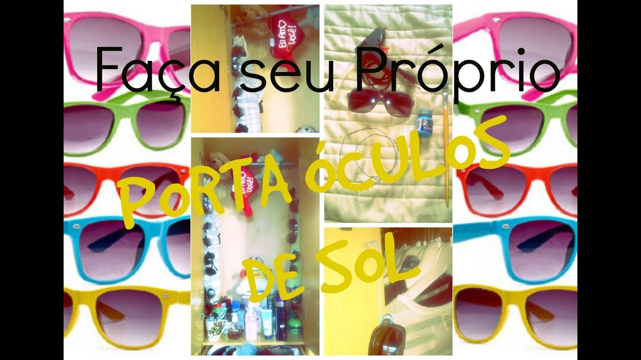 469840fbb Faça seu Próprio Porta Oculos de Sol - YouTube
