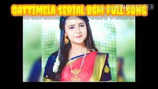 Gattimela serial bgm full song