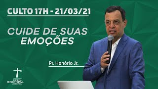 Culto de Celebração - 14/03/2021 - 17h - Pr. Honório Jr. - Cuide de suas emoções
