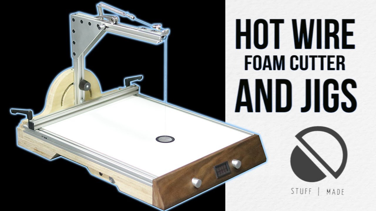 ultimate hot wire foam cutter and jigs styro slicer [ 1280 x 720 Pixel ]