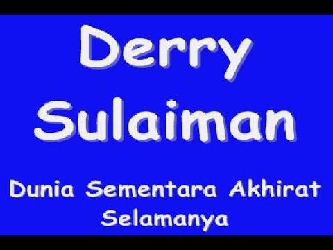 Derry Sulaiman - Dunia Sementara Akhirat Selamanya [Lirik]