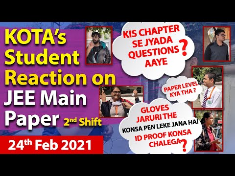 JEE Main 2021- 24 Feb 2nd Shift Students Reaction & Review
