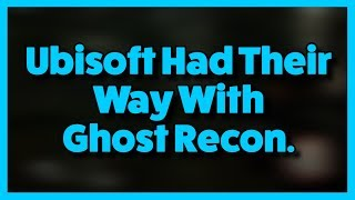 Ubisoft Ruined Ghost Recon... But The Devs Didn't...