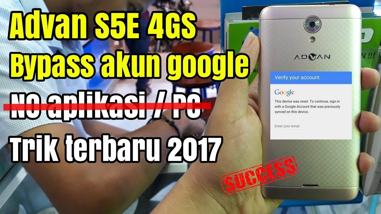 Cara Bypass Frp Akun Google Advan S5e 4gs Lte Di Jamin Work No Hoax