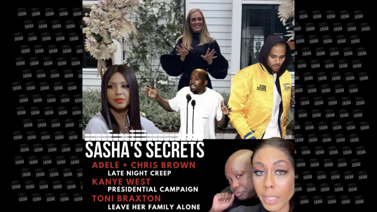 Sasha S Secrets With Adele Chris Brown More Youtube