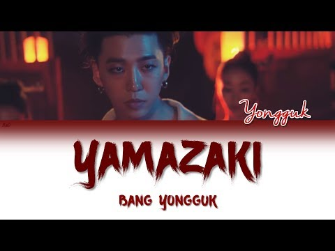 Bang Yongguk (방용국) - Yamazaki | Han/Rom/Eng | Color Coded Lyrics |