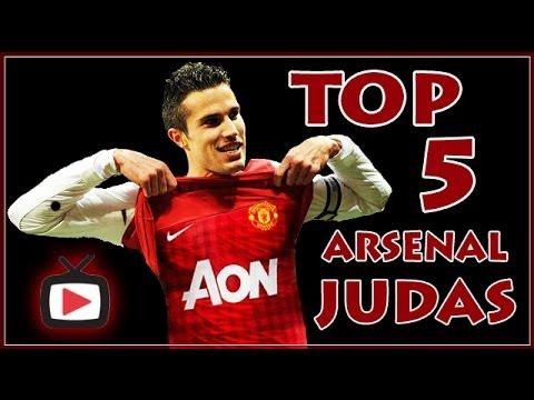 Top 5 Arsenal Judas - ArsenalFanTV.com