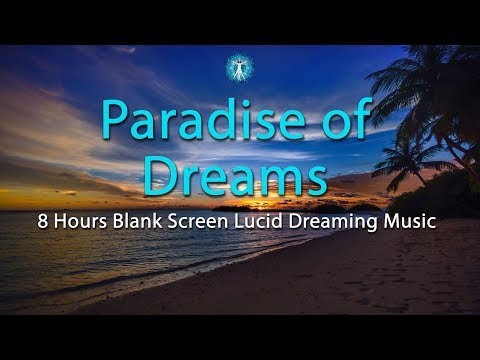 """PARADISE OF DREAMS"" - BLANK SCREEN FOR SLEEP - 8 HOURS of Lucid Dreaming Music with Ocean Sounds"