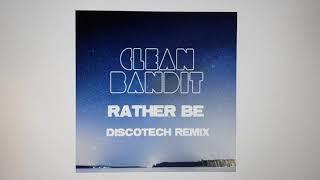 Clean Bandit feat. Jess Glynne - Rather Be [DiscoTech 2AM Remix]