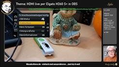 HDMI live Lumix GX80/85 Kamera in OBS mit Elgato HD60 S+ auf Notebook Anleitung