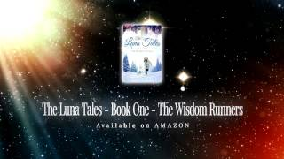 The LUna Tales - Book One - The Wisdom Runners