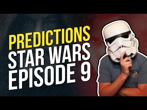 10 Predictions for Star Wars Episode 9