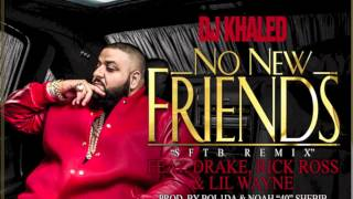 DJ Khaled - No New Friends Feat. Drake, Rick Ross & Lil Wayne