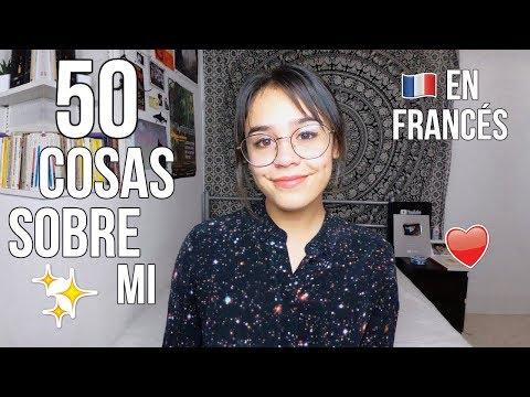 MI PRIMER VIDEO EN FRANCÉS! 50 COSAS SOBRE MI (subtítulos en español)