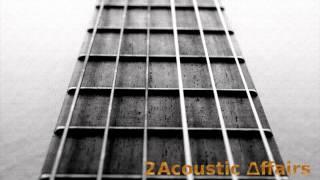 Alex Clare - Too Close (2 Acoustic Affairs -- Cover)