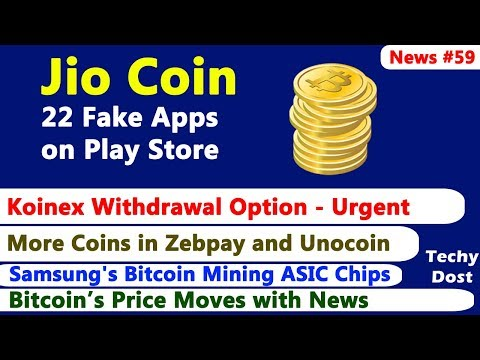Koinex Withdrawals, Jio Coin 22 Fake Apps, More Coins in Indian Market, Samsung ASIC