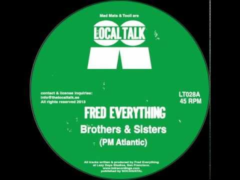 Fred Everything - Brothers & Sister (PM Atlantic) (12'' - LT028, Side A) 2013