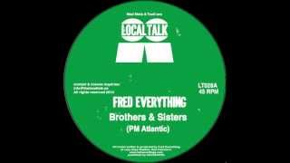Fred Everything - Brothers & Sister (PM Atlantic) (12