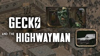 The Story of Fallout 2 Part 7: Gecko & The Highwayman