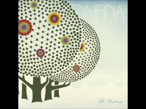 Oneida - The Wedding (Full Album - 2005)