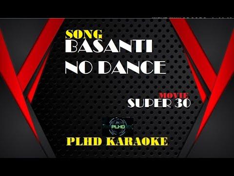 Download Lagu  Basanti No Dance - Super 30 | HD karaoke with s | Hritik Roshan, Mrunal Thakur Mp3 Free