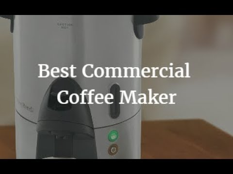 Best Commercial Coffee Maker 2018