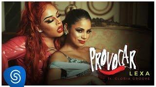 Смотреть клип Lexa Ft. Gloria Groove - Provocar