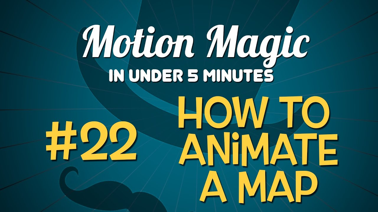 Motion Magic In Under 5 Minutes: How To Animate A Map