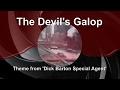 THE DEVILS GALOP - DICK BARTON THEME