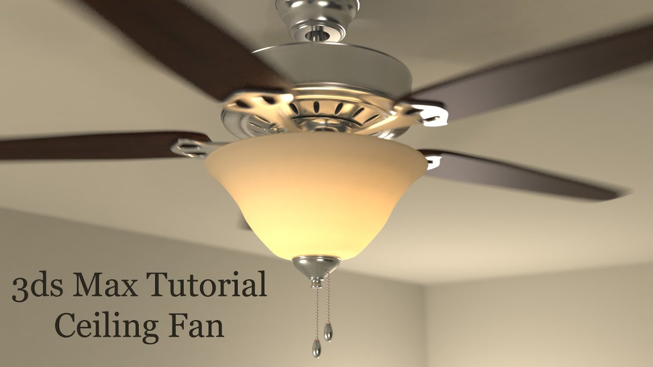 3ds Max Tutorial Ceiling Fan