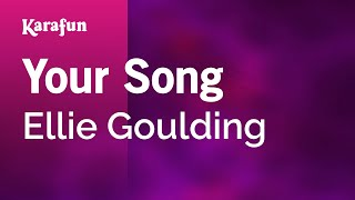 Karaoke Your Song - Ellie Goulding *