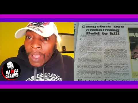 Gangstars Use Embalming Fluid To K ( 26 Jan 2018 ) Rawpa Crawpa Vlog