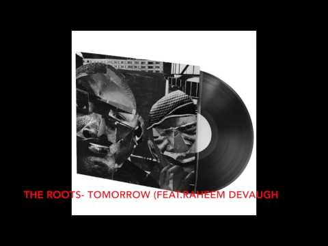 the Roots- Tomorrow (feat Raheem DeVaugh)