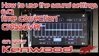 How to use your EQ, crossover, time correction, and sound settings on a Kenwood video headunit