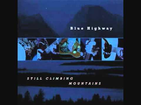 Blue Highway - Still Climbing Mountains