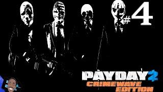Payday 2: Crimewave Edition #4