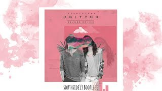 Only you -Zephyrtone (Southside13 Bootlegg)