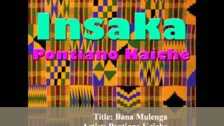 Bana Mulenga - Pontiano Kaiche [HQ] - NEW ZAMBIAN MUSIC 2015