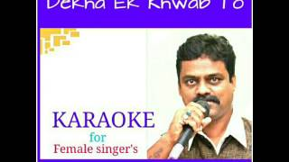Dekha Ek Khwab To (Karaoke with male voice )