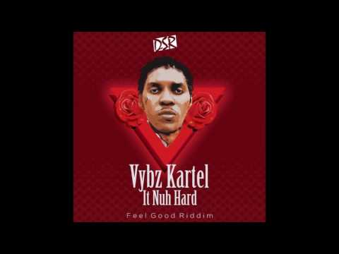 Vybz Kartel - It Nuh Hard (Ama Love You) [Feel Good Riddim Pt.2] January 2017
