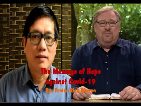 The Message Of Hope Against Covid-19 - Pastor Rick Warren