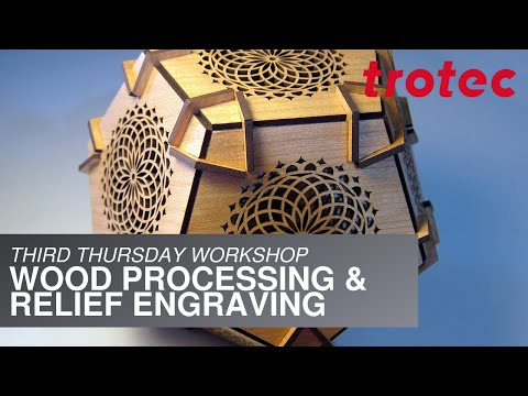 Trotec Third Thursday: Wood Processing & Relief Engraving Virtual Workshop