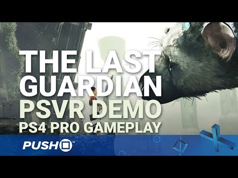 The Last Guardian PSVR Demo PS4 Pro Gameplay: Full Playthrough | PlayStation VR