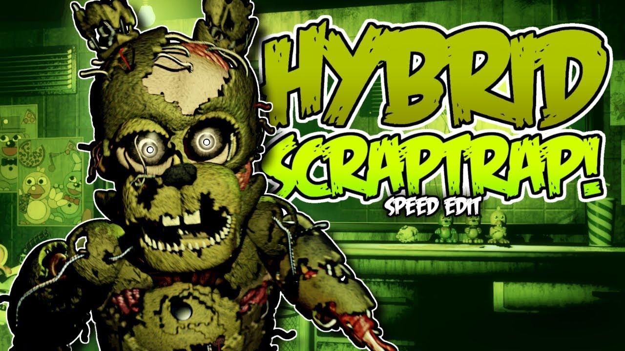 Hybrid Scraptrap Fnaf6 Springtrap Speed Edit Youtube