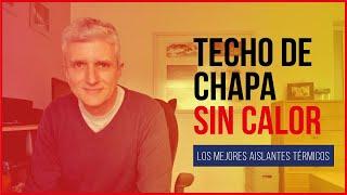 ☀☃ Los Mejores AISLANTES TÉRMICOS para Techos de Chapa | Cómo Aislar Techo de Lámina del CALOR