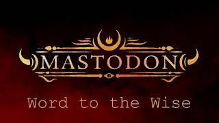 Mastodon 2017 - Word to the Wise Lyrics